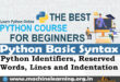 Python Basic Syntax - Python Identifiers, Reserved Words, Lines and Indentation
