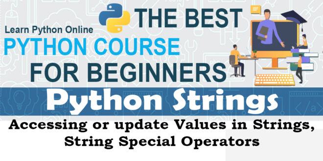 Python Strings - Accessing or update Values in Strings,